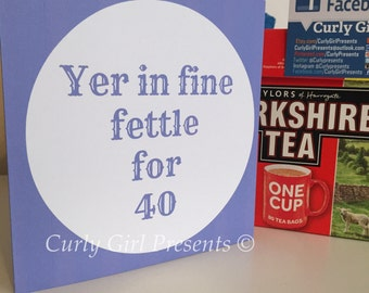 40th Birthday Yorkshire Dialect Birthday Greetings Card      #Yorkshire
