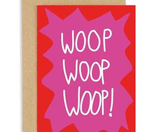 Woop Woop Woop! A6 Card