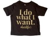 I Do What I Want #bosslife toddler girl shirt, toddler, toddler girl, toddler shirts, toddler gift, gift for kids, kids gift, kids shirts.