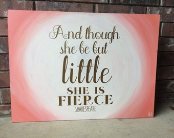 Though she be but little she is fierce Painting, 18x24 Shakespeare art, Wooden Art, Shakespeare Quote, 18x24 Painting, Shakespeare Word Art