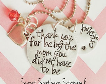 Thank You For Being The Mom You Didn't Have To Be - Step-Mom Necklace