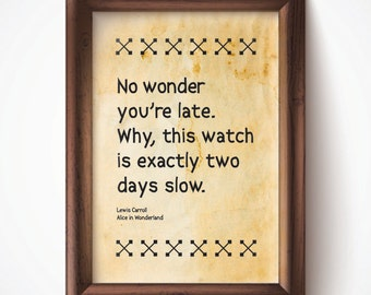 No Wonder You're Late Print Parchment 8.5x11 Down the Rabbit Hole Alice in Wonderland