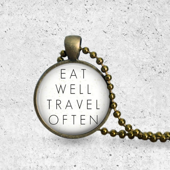 Eat Well Travel Often Necklace, Inspirational Jewelry, Travel Gifts, Quote Necklace, Travel Necklace, Travel Jewelry, Dinner Plates, Pendant