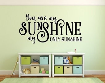 You Are My Sunshine ~ Vinyl Wall Decal