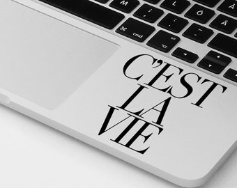 Macbook decal quote vinyl sticker c'est la vie decal mural transfer graphic art laptop notebook skin Asus HP Toshiba Dell decal