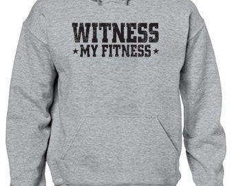 Witness My Fitness Men's Hoodie All size S-3XL Gray