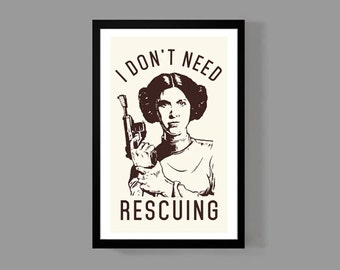 Star Wars: Princess Leia Poster Print - I don't need rescuing - Carrie Fisher, Quote, Fun, Funny, Classic, Movie, Memorabilia
