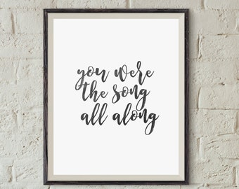 You Were the Song All Along | Quote from the Broadway Musical RENT. 8x10 Digital Art Printable | Print on Your Own | Instant Download
