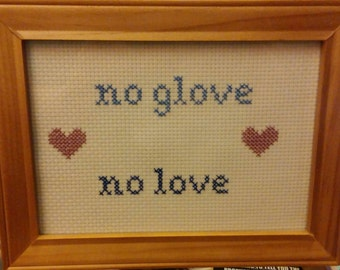 No Glove No Love Cross Stitch Framed!