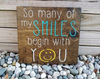 Smiles Sign, So Many of my Smiles Begin with You Sign, Inspirational Sign, Wooden Sign, Home Decor, Smile, Nursery Sign, Wooden Signs