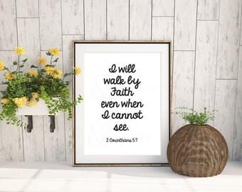 I Will Walk by Faith *Digital Pritable 5x7, 8x10