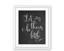 70% CLEARANCE THRU 8/27 Let Them Be Little, Chalkboard Print, Instant Download, Chalkboard Quote, Nursery Playroom Wall Hanging, Modern Font