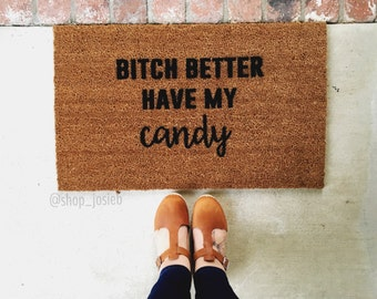 "Fall Doormat ""B*tch better have my candy"" Doormat, Doormats, Halloween doormat, Rug, Holiday, Fall, Fall decor"