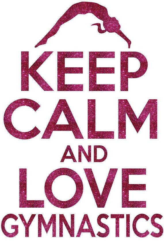 KEEP CALM AND LOVE GYMNASTICS Poster | Annalie1 | Keep ...  |Keep Calm Gymnastics