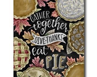 Thanksgiving Decor, Fall Art, Pumpkin Pie Print, Fall Leaves, Gather Together, Give Thanks, Thanksgiving Sign, Chalkboard Art, Pie Art