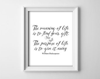 """INSTANT DOWNLOAD 8X10"""" printable digital art file-The meaning of life to find your gift-William Shakespeare-Black and white-Inspirational"""
