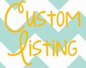 Custom Listing - Reserved for Casey