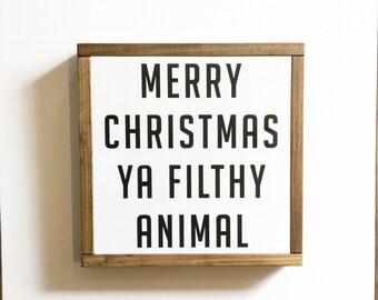 Merry Christmas Ya Filthy Animal, wood sign, Christmas sign
