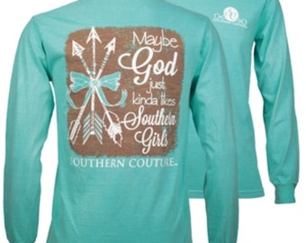 NEW Southern Couture God likes Southern Girls Long Sleeve Tshirt