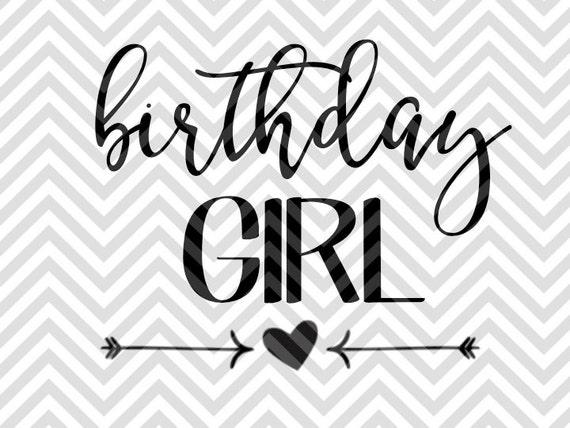 Birthday Girl Svg And Dxf Cut File Pdf By Kristinamandadesigns
