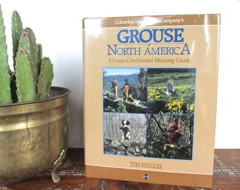 """Vintage Hunting Book, Columbia Sportswears """"Grouse Of North America"""" Signed Limited Edition By Tom Huggler"""