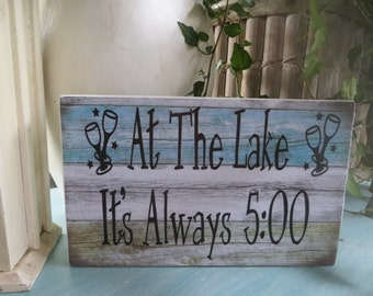 "Wood Sign, ""At The Lake It's Always 5:00"", Humorous Lake Sign, Lake House Decor"