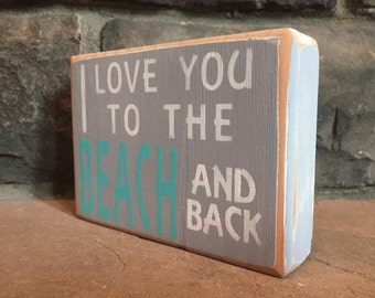 Rustic I Love You to the Beach and Back Handmade Wood Sign