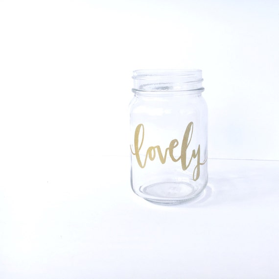 Lovely hand lettered gold embossed pint mason jar // inspired by Looking for Lovely book