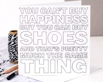 Card For Shoe Lovers; Happiness Is Shoes; GC323
