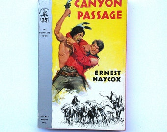 Canyon Passage by Ernest Haybox Vintage Book