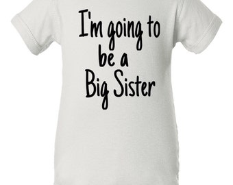 I'm going to be a big sister Onesie~ Baby Creeper forGirls~ Baby Onesie Newborn to 24 Months Cute~ Big Sister Announcement