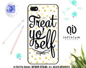 Treat Yo Self Case For iPhone 6S iPhone SE iPhone 5 iPod Touch 6 iPhone 6 PLus iPhone 6 iPhone 5S  iPhone 5C Case