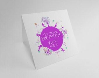 Happy Birthday Run Wild - Greeting Card