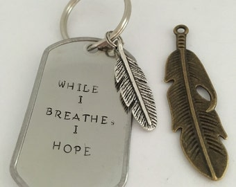 CLEARANCE: While I Breathe, I Hope Keychain