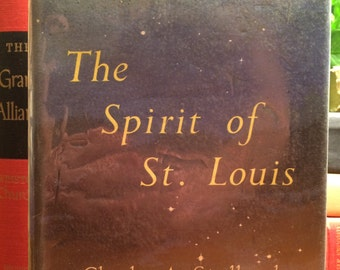 The Spirit of St. Louis, by Charles A. Lindbergh,Dated 1953