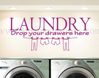 LAUNDRY Drop Your Drawers Here wall decal