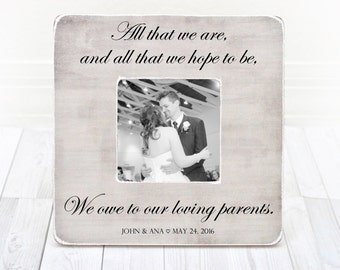 All That We Are And All That We Hope To Be Picture Frame, Wedding Thank you for Parents, Gift for Parents, Wedding Gift for Parents
