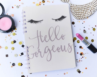 Hello gorgeous, Illustrated notebook, Chic notebook, Girly notebook, Fashion notebook, Lashes notebook, Makeup notebook, Makeup art