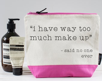 I have way too much make up - said no one ever! Washbag