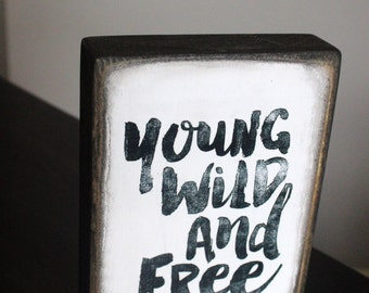 Young Wild and Free Wood Block Picture Art