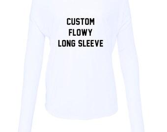 Custom Flowy Long Sleeve Tee