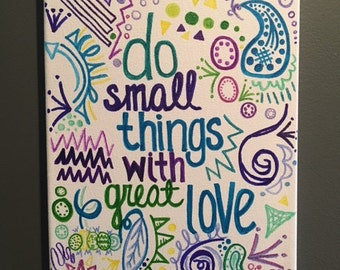 """Do Small Things with Great Love Quote Canvas Art 9""""x12"""""""