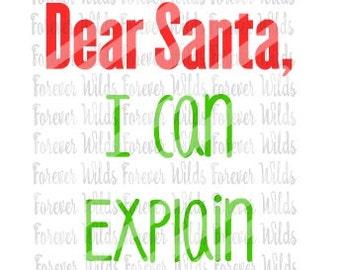 Dear santa i can explain svg - Chrismas - Christmas SVG - Holiday SVG - Cameo SVG - cut file - Cricut svg - funny christmas shirt