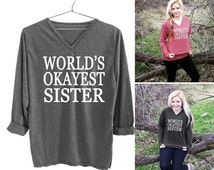 World's okayest sister  tshirts tumblr tee instagram shirts with saying printed funny quote  size S  M L