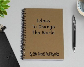 Notebook - Ideas to Change the World - 5 x 7 Journal, Diary Journal, Notebook, Custom Notebook, Personalized Journal