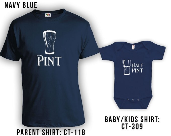 Featured listing image: Pint and Half Pint Matching Fathers Day Set - Dad Shirt, Baby Shirt, Gifts for Him Gifts for Dad from Daughter or Son, Bodysuit CT-118 - 309