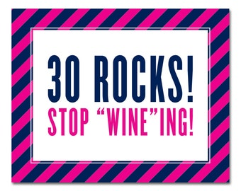 INSTANT DOWNLOAD - Printable 30th Birthday Sign - 8x10 - 30 Rocks! Stop Wineing! - Navy & Hot Pink Stripes