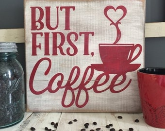 But First, Coffee | 12x12 Wooden Sign | Coffee Lovers Gift | Kitchen Decor | Coffee Bar