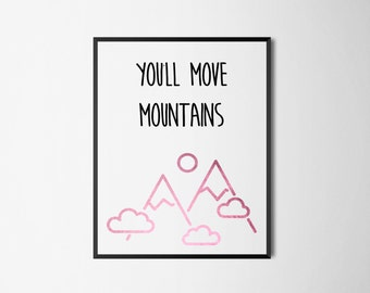 You'll Move mountains Wall Print Wall Art with REAL FOIL