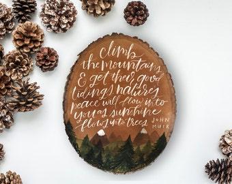 John Muir Quote Wood Slice | Climb the Mountains